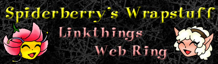 Spiderberry's Wrapstuff: Linkthing Web Ring